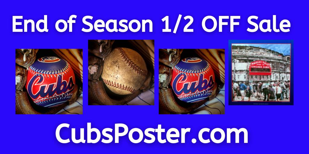 CubsPoster.com End of Season half off Sale